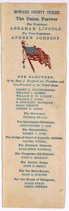 Howard County ticket. The Union forever. For President Abraham Lincoln. For Vice President Andrew Johnson. [n. p. 1864]. | Library of Congress