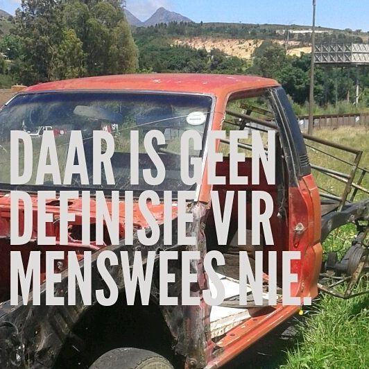 Daar is geen definisie vir menswees nie... #Afrikaans __ⓠ Jané de Wet #slimkopafrikaans #RandomTruths
