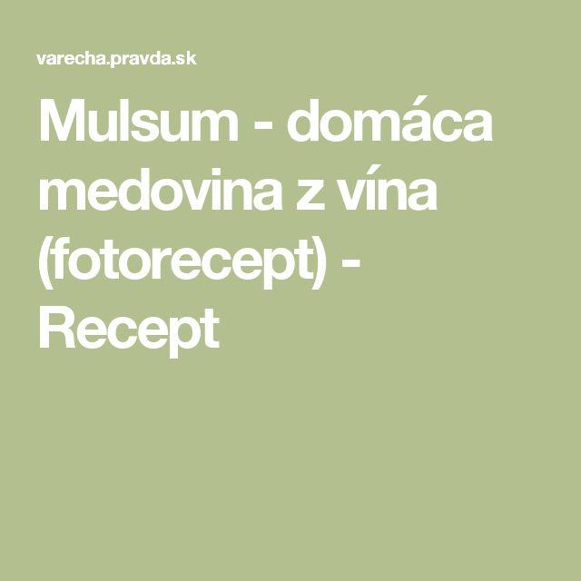 Mulsum - domáca medovina z vína (fotorecept) - Recept