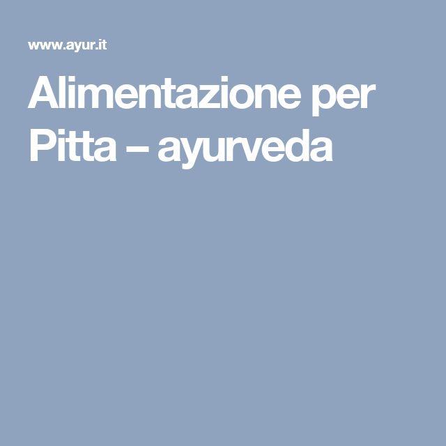 Alimentazione per Pitta – ayurveda