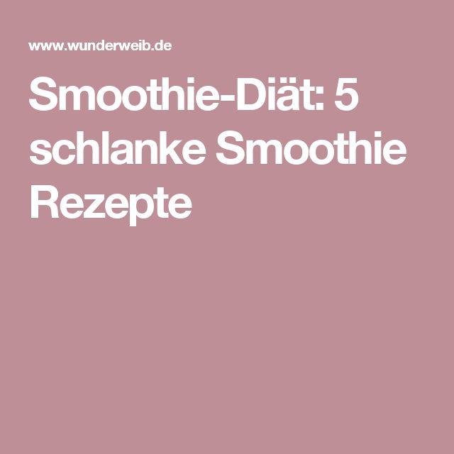 Smoothie-Diät: 5 schlanke Smoothie Rezepte