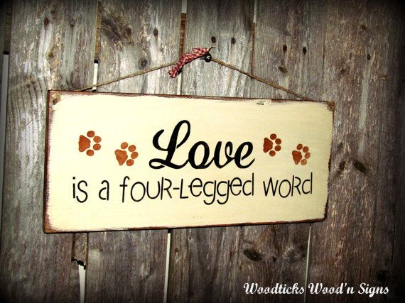 Wood Sign, Love Is A Four Letter Word / Gift for the Pet lover / Wooden House Sign