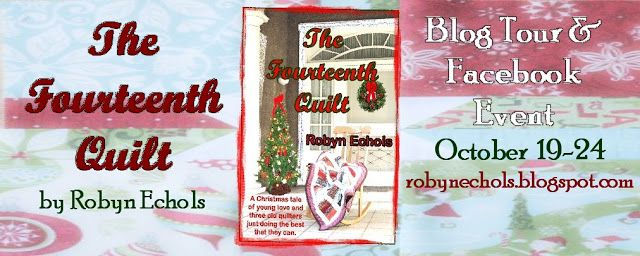 Robyn Echols Books: Almost Here: THE FOURTEENTH QUILT Blog Tour & Facebook Event
