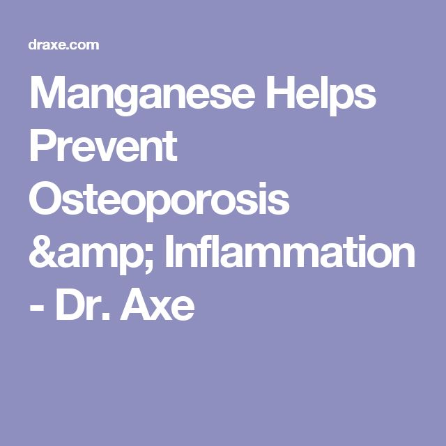 Manganese Helps Prevent Osteoporosis & Inflammation - Dr. Axe