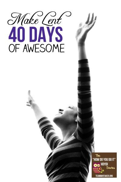 Make Lent 40 Days of Awesome