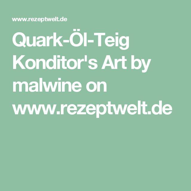 Quark-Öl-Teig Konditor's Art by malwine on www.rezeptwelt.de