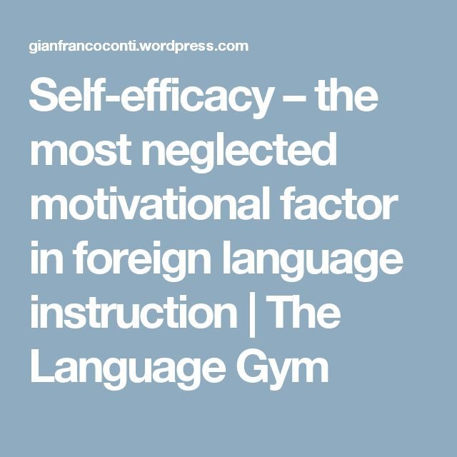 Self-efficacy – the most neglected motivational factor in foreign language instruction | The Language Gym