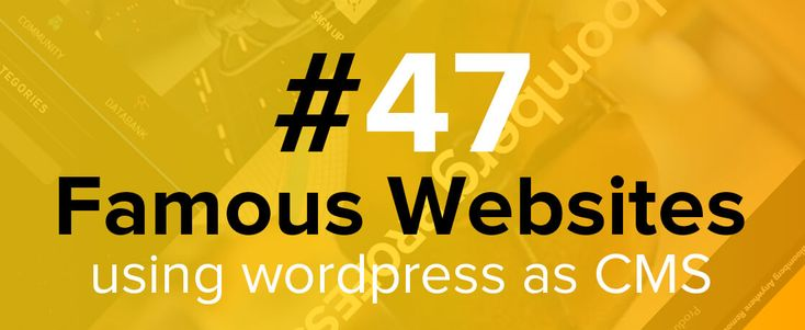 47 Famous websites using WordPress as their CMS