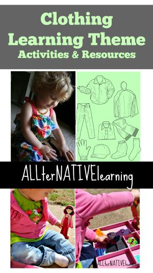 Clothing learning theme for toddlers and preschoolers. Foster independence through clothing, learn about matching clothes to appropriate weather, and how to use fasteners like zippers and buttons! | ALLterNATIVElearning.com