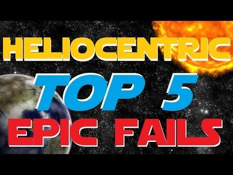 FLAT EARTH | TOP 5 EPIC FAILS OF HELIOCENTRISM