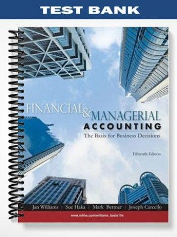 Test Bank Financial Managerial Accounting 15th Edition Williams  at https://fratstock.eu/Test-Bank-Financial-Managerial-Accounting-15th-Edition-Williams
