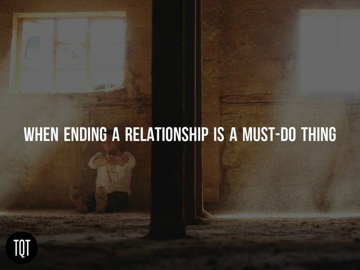 20 signs that you should end a relationship