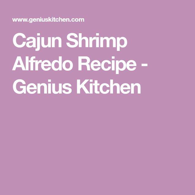 Cajun Shrimp Alfredo Recipe - Genius Kitchen