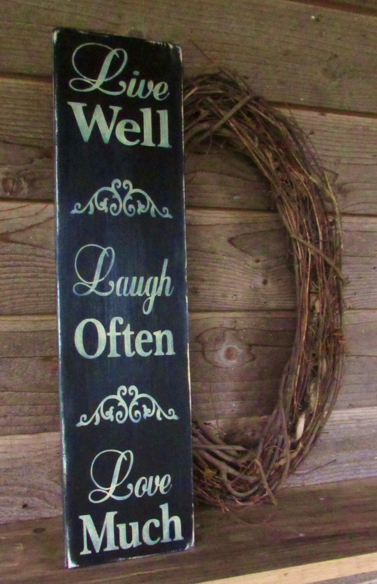 primitive country sign home decor,wood sign, hand painted sign Live Well, Laugh Often, Love, distressed sign, country decor, primitive decor by mockingbirdprimitive on Etsy https://www.etsy.com/listing/159285189/primitive-country-sign-home-decorwood