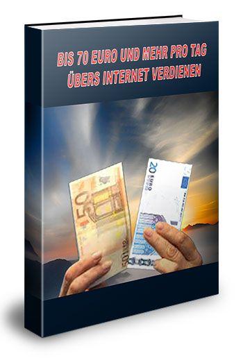 bis 70 Euro und mehr im Internet verdienen....