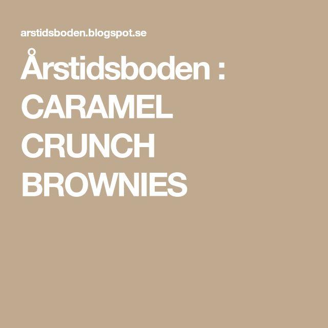 Årstidsboden : CARAMEL CRUNCH BROWNIES