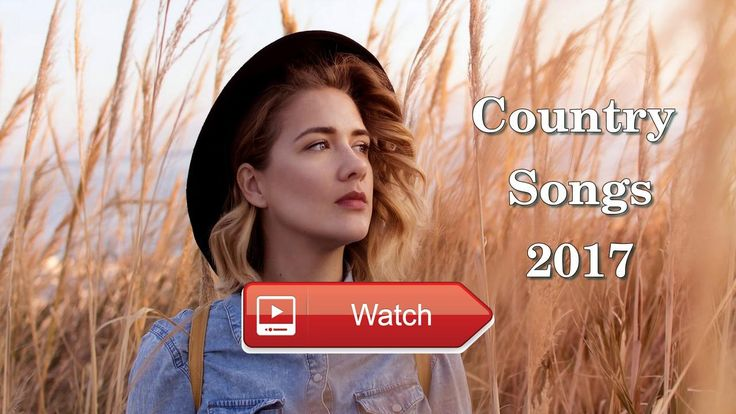 The Most Beautiful Country Songs 17 Country Hits Songs Playlist Best Country Music  The Most Beautiful Country Songs 17 Country Hits Songs Playlist Best Country Music Music Forever Listening To The