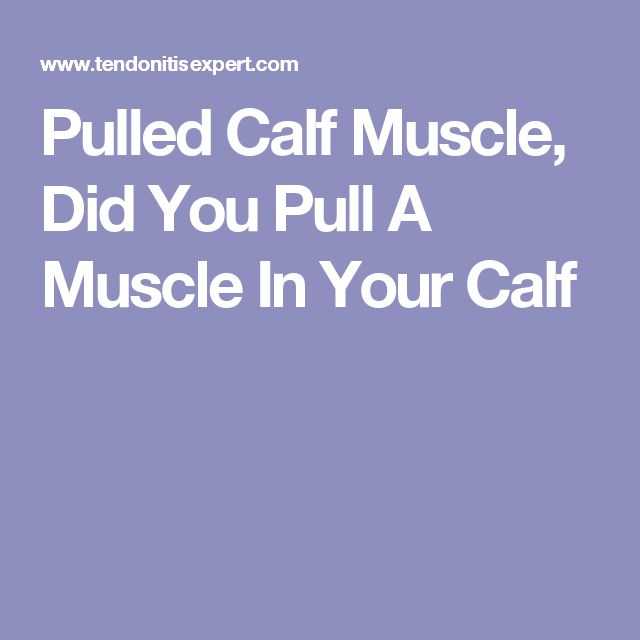Pulled Calf Muscle, Did You Pull A Muscle In Your Calf