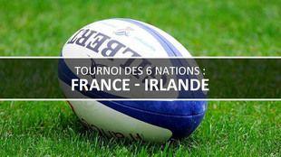France / Irlande - Rugby. Tournoi des VI Nations 2016. 2e journée.