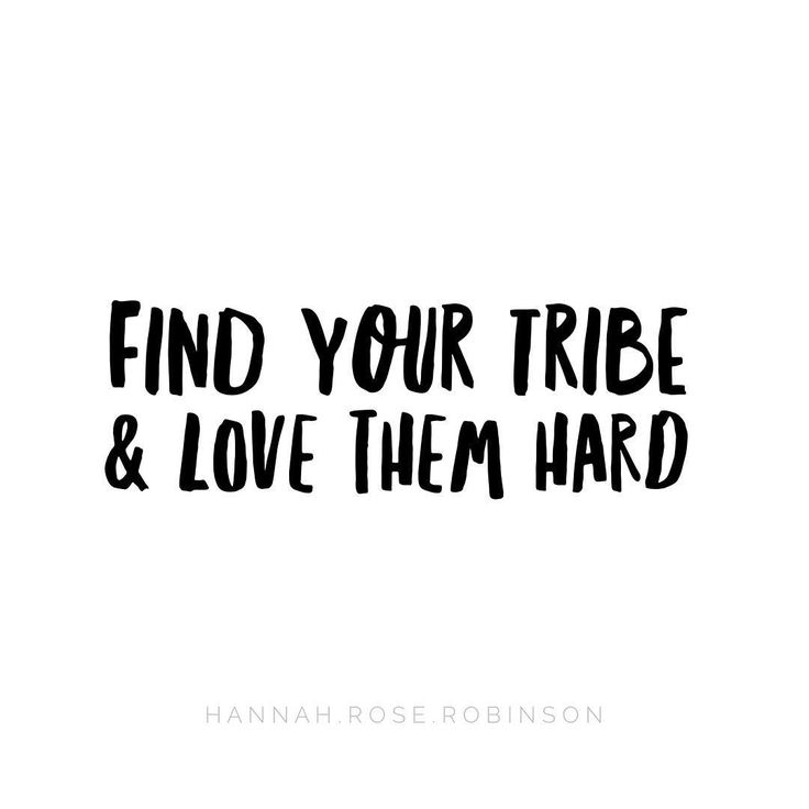 """find your tribe love them hard quote 92 quotes from tribes: you can recognize the need for faith in your idea, you can find the tribe you need to support """"our culture works hard to prevent."""