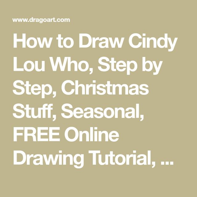 How to Draw Cindy Lou Who, Step by Step, Christmas Stuff, Seasonal, FREE Online Drawing Tutorial, Added by Dawn, December 11, 2014, 12:44:20 am