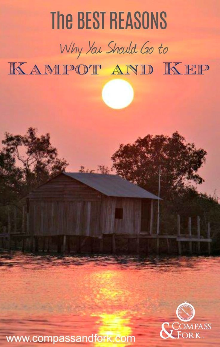 Kampot and Kep in Southeast Cambodia- the best reasons why you should go - what to do and how to get there http://www.compassandfork.com/kampot-and-kep-cambodia-best-reasons-go/