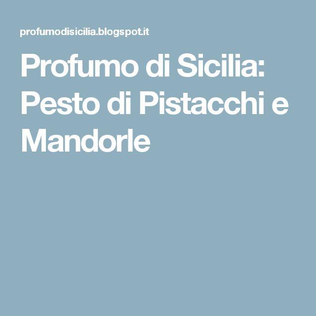 Profumo di Sicilia: Pesto di Pistacchi e Mandorle