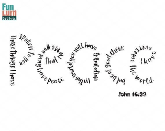 Peace svg John 16 33 These things I have spoken to you that