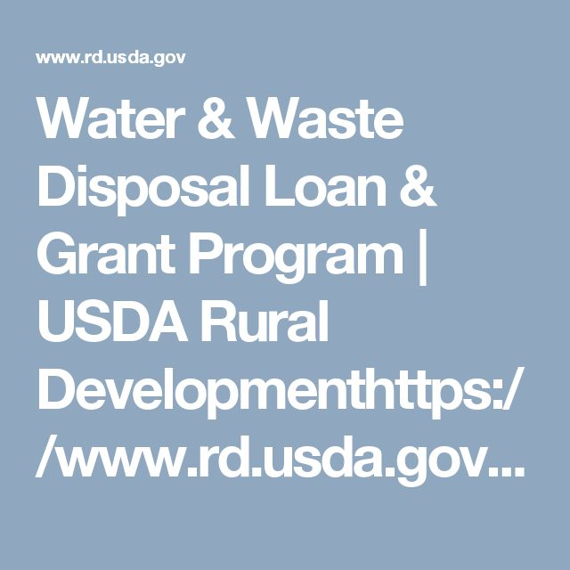Water & Waste Disposal Loan & Grant Program | USDA Rural Developmenthttps://www.rd.usda.gov/programs-services/water-waste-disposal-loan-grant-program
