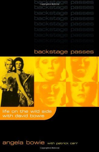 Backstage Passes Having outlasted the gag order that was part of their divorce agreement, Angela Bowie has produced this uncompromising memoir of her turbulent 10 years with David. She tells how she launched him from cult hero to superstar and how she managed his career. Other, more scandalous stories are included.   #0815410018 #Angela Bowie #Autobiography: The Arts #Biography & Autobiography #Biography/Autobiography #Cooper Square Publishers Inc. #Entertainment & Performi