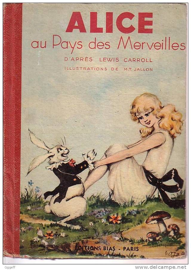 Alice in Wonderland. Year: #1947. Country: #France Illustrations: M.T. Jallon. Additional Info :Editions bias - Paris #French edition. #book #cover #art
