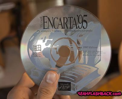 Oh my goodness....  I had COMPLETELY forgotten about Encarta!!  Oh, the days before Wikipedia...