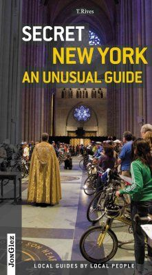Secret New York - an Unusual Guide by T M Rives