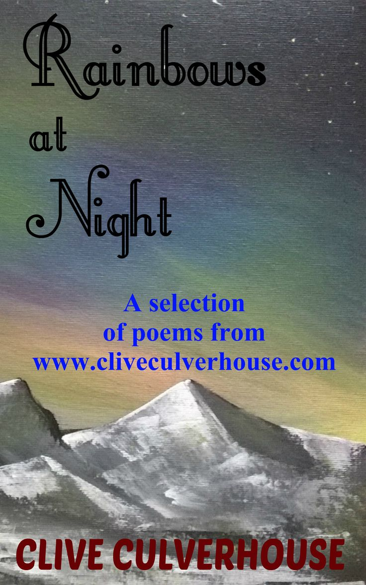 Great poetry - Rainbows at Night the poems of Clive Culverhouse - visit my blog for more!