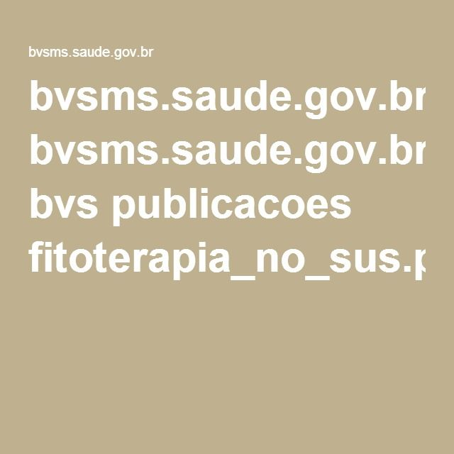 bvsms.saude.gov.br bvs publicacoes fitoterapia_no_sus.pdf