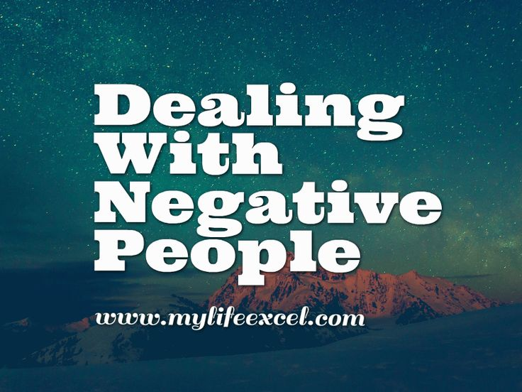 Dealing With Negative People http://www.mylifeexcel.com/dealing-negative-people/