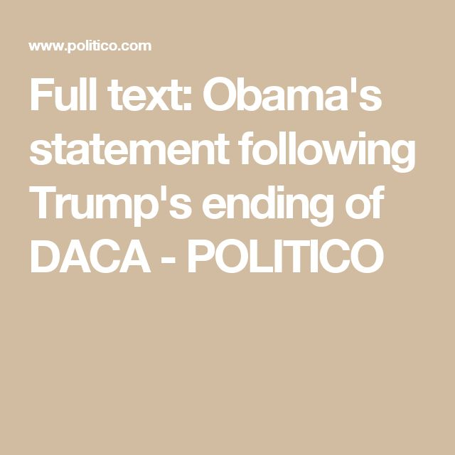 Full text: Obama's statement following Trump's ending of DACA - POLITICO