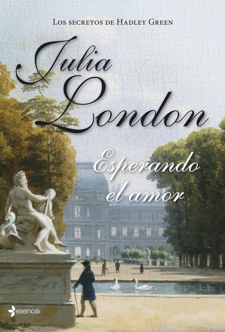 Esperando el amor, Julia London Editorial: Editorial Planeta, Esencia » Publicación: 8 Abril 2014 ISBN: 978840...