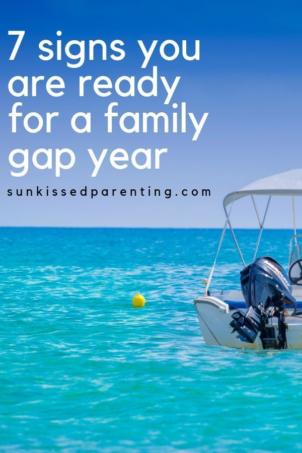 7 Signs You Are Ready For A Family Gap Year Gap Year Travel