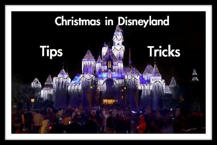 christmas disneyland tips and tricks