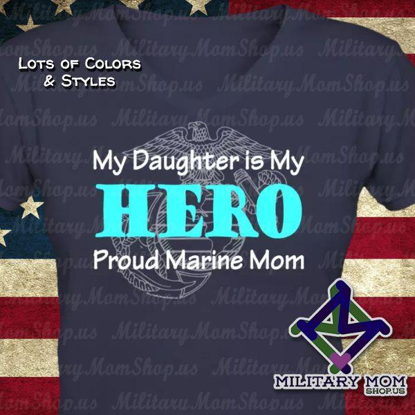 PROUD MARINE MOM SHIRTS! My Daughter is My Hero. Get shirts at MilitaryMomShop.us - #MarineMom #MarineShirts