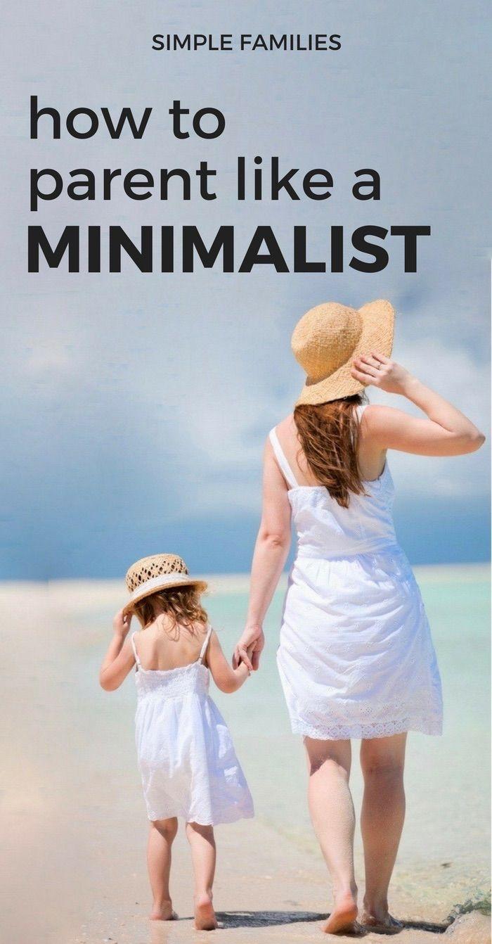 Minimalist parenting | simplicity parenting | parent like a minimalist | minimalism with kids | minimalism with family | toy minimalism | intentional parenting | simple families | less is more parenting | why kids need minimalism