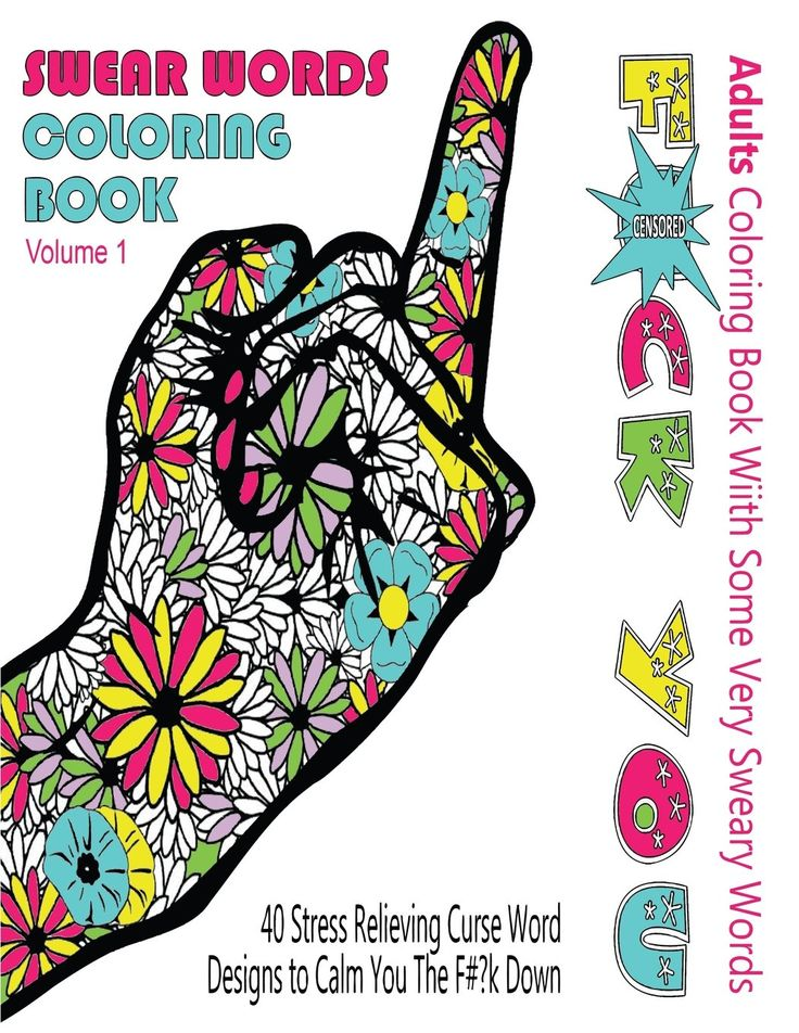 Swear Word Coloring Book : Adults Coloring Book With Some Very Sweary Words: 41 Stress Relieving Curse Word Designs To Calm You The F**k Down ( Swear Words Coloring Books for Adults) (Volume 1): Swear Words Coloring Books: 9781523708017: Amazon.com: Books