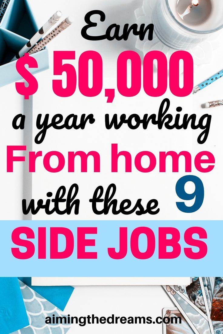 9 side jobs to earn $50,000 a year working from home