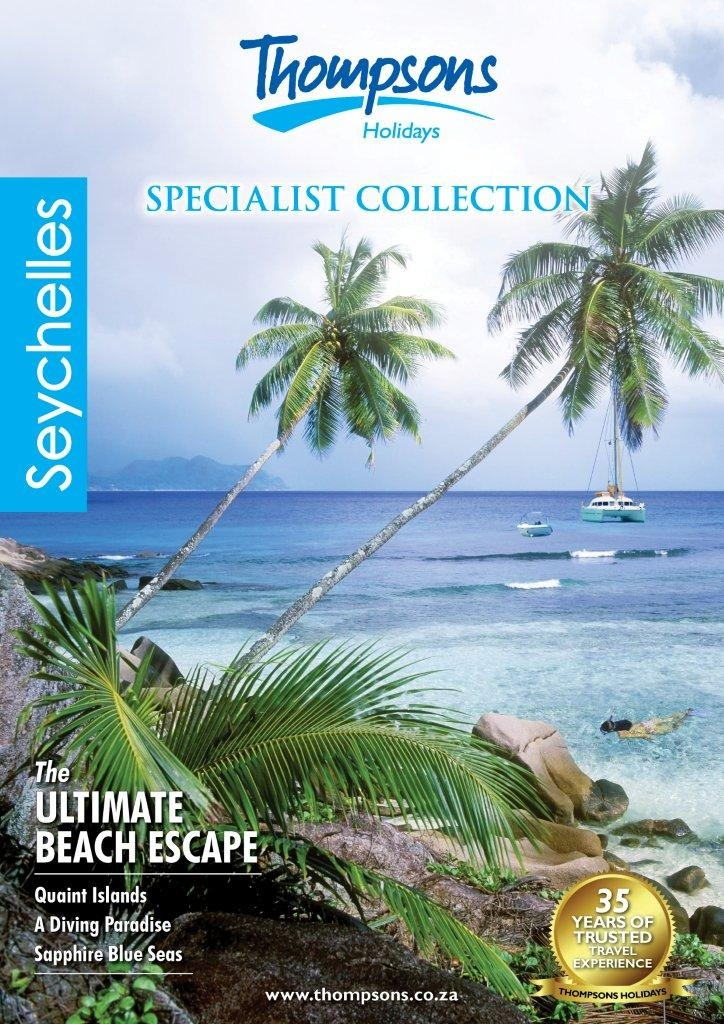 Seychelles 2013                                     View online - http://www.thompsons.co.za/Collections/Seychelles%20Online%20Brochure_2013/index.html