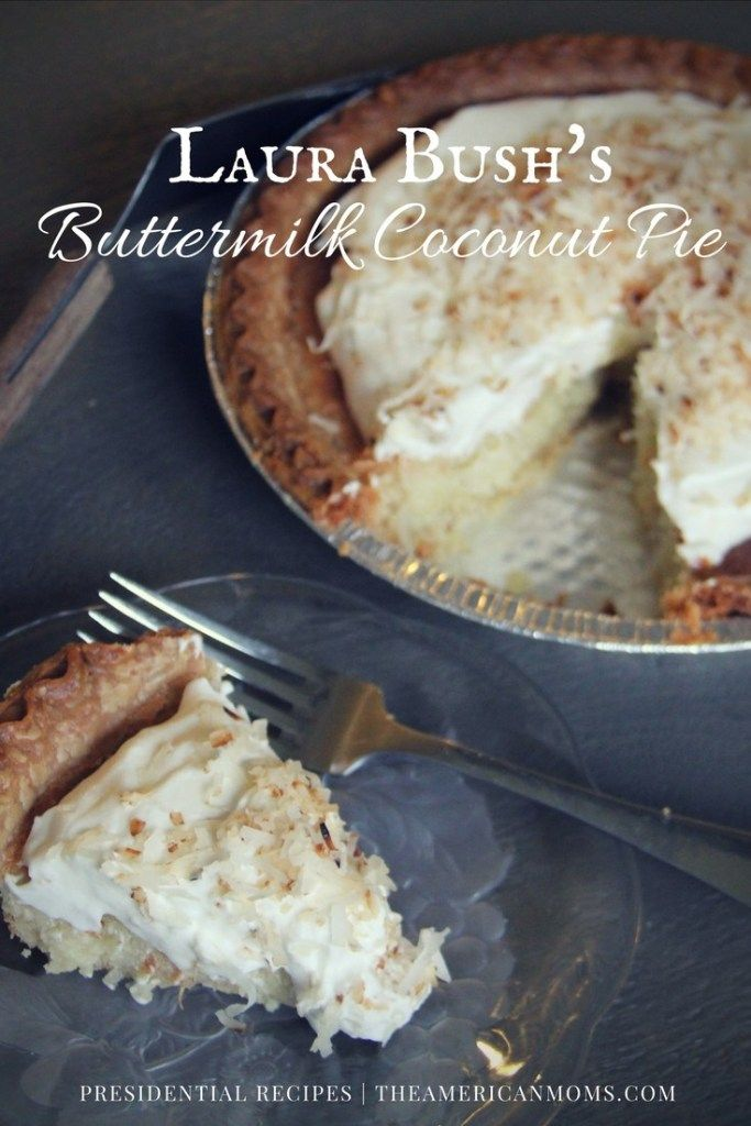 Laura Bush S Texas Buttermilk Coconut Pie The American Moms Coconut Pie Recipes Buttermilk Coconut Pie Recipe