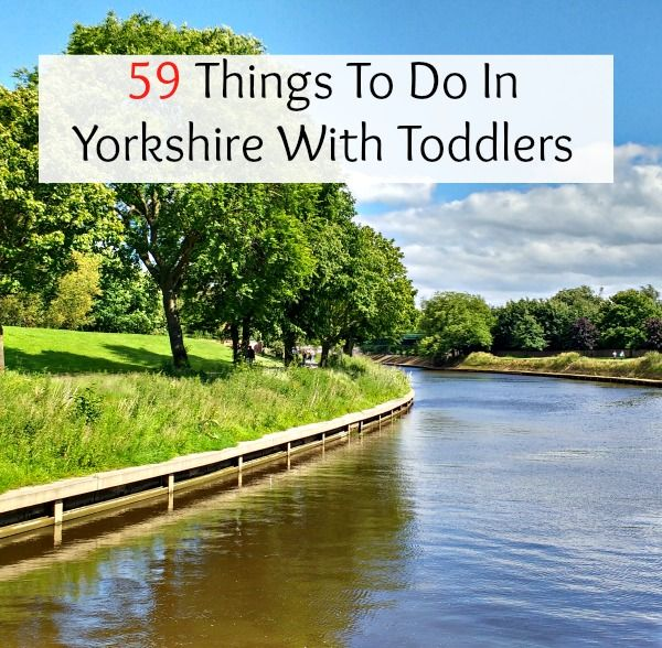 59 Things To Do In Yorkshire With A Toddler #yorkshire #familytravel #toddlerfriendly #babyfriendly