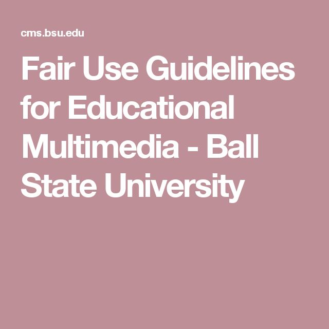 Fair Use Guidelines for Educational Multimedia - Ball State University