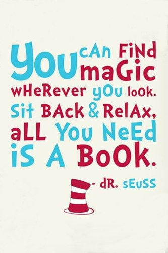I love Dr. Seuss! He appears to be for kids, but he really speaks to all ages.