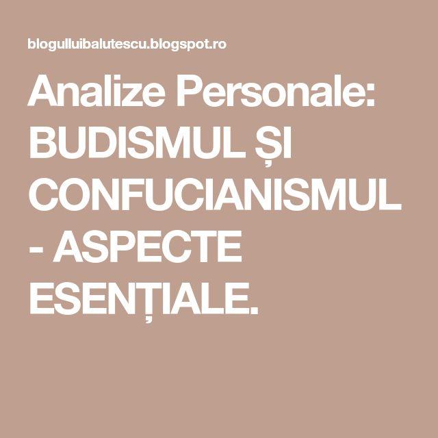 Analize Personale: BUDISMUL ȘI CONFUCIANISMUL - ASPECTE ESENȚIALE.